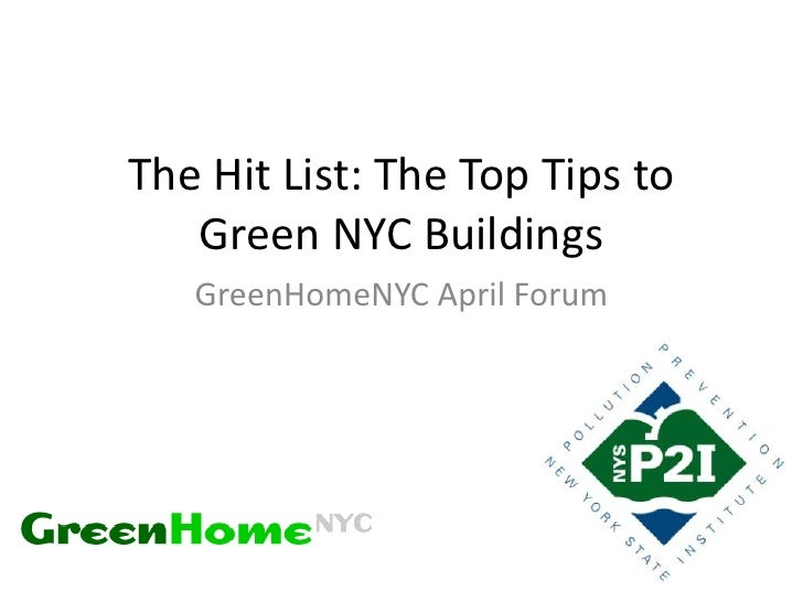 The Hit List: The Top Tips to   Green NYC Buildings   GreenHomeNYC April Forum