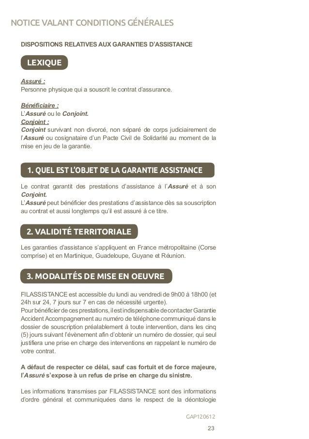 DISPOSITIONS RELATIVES AUX GARANTIES D'ASSISTANCE LEXIQUE Assuré: Personne physique qui a souscrit le contrat d'assurance...