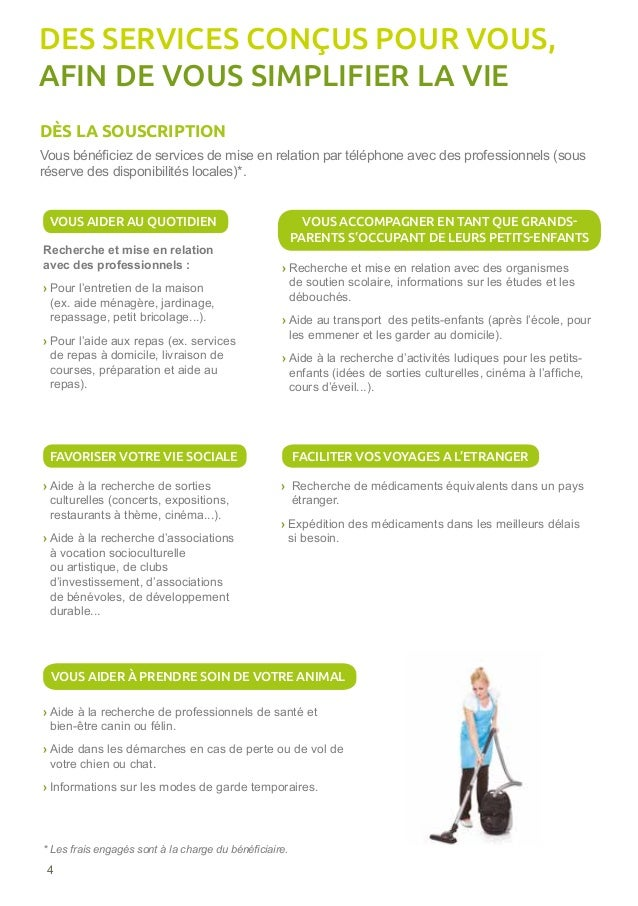 4 Vous bénéficiez de services de mise en relation par téléphone avec des professionnels (sous réserve des disponibilités l...