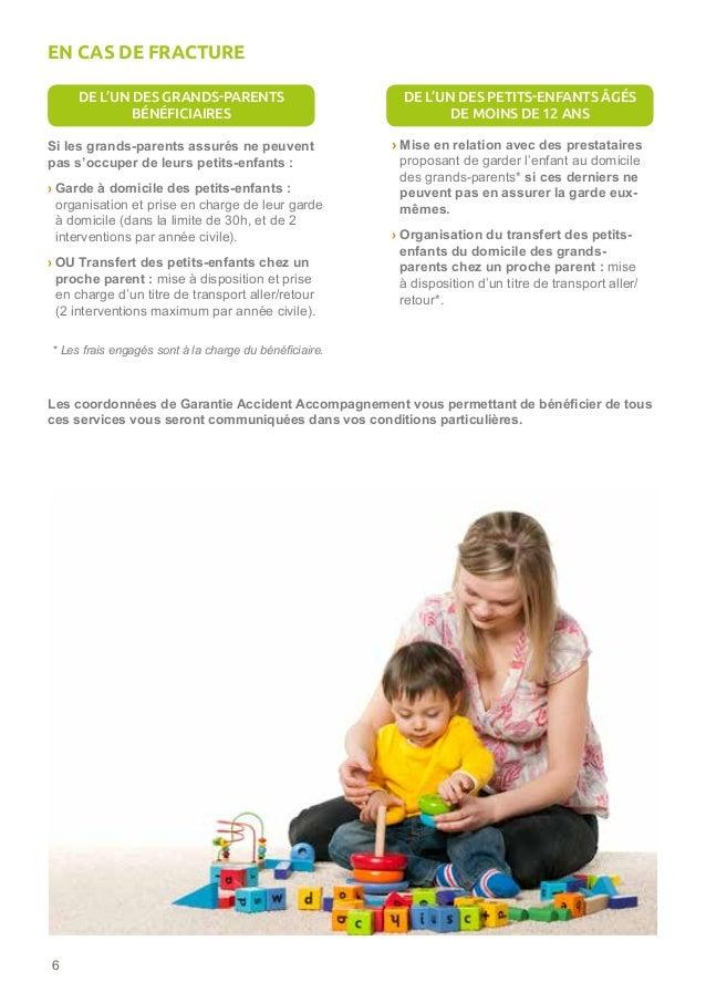 6 Si les grands-parents assurés ne peuvent pas s'occuper de leurs petits-enfants : › Garde à domicile des petits-enfants:...