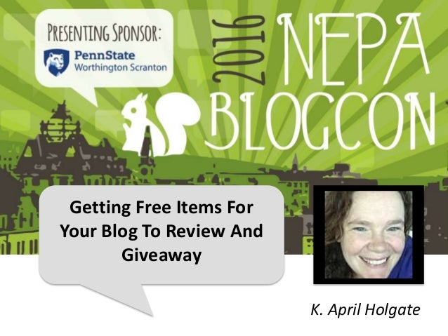 Getting Free Items For Your Blog To Review And Giveaway K. April Holgate