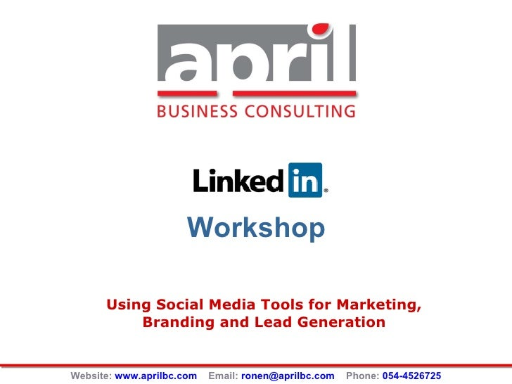 Workshop Using Social Media Tools for Marketing, Branding and Lead Generation Website:  www.aprilbc.com   Email:  [email_a...