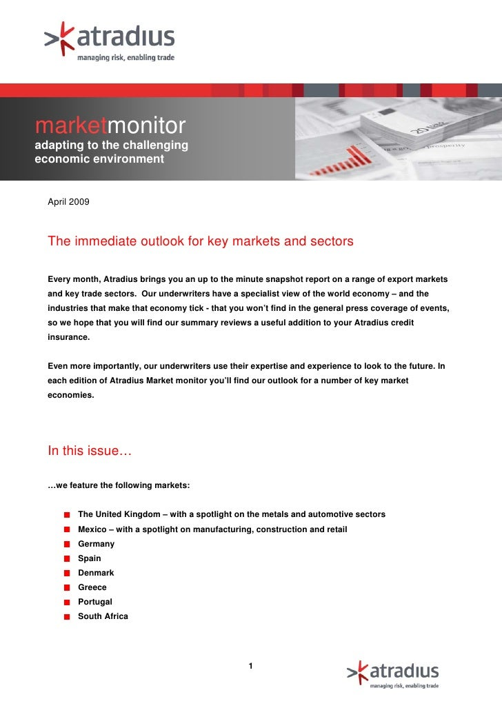 marketmonitor adapting to the challenging economic environment     April 2009      The immediate outlook for key markets a...
