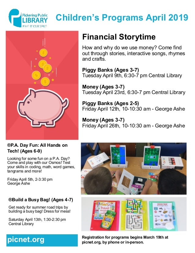 Children's Programs April 2019 Financial Storytime How and why do we use money? Come find out through stories, interactive...