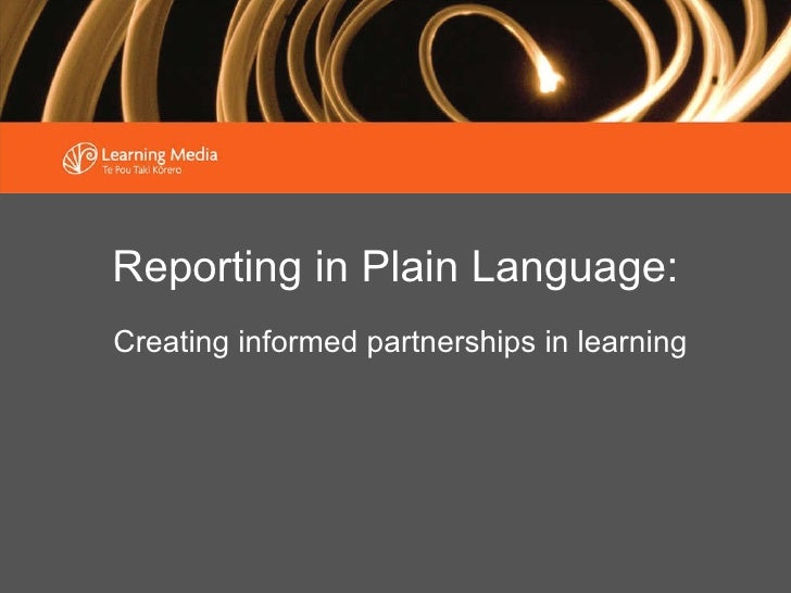 Reporting in Plain Language: L Creating informed partnerships in learning