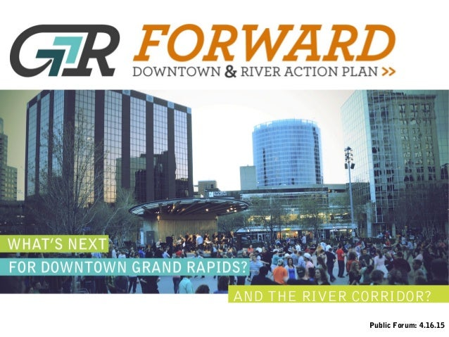 AND THE RIVER CORRIDOR? Public Forum: 4.16.15