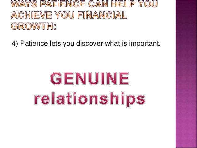 5) Patience keeps you sane. - Means opting out for the relentless drive for the new. - Pause to think it over. -keeps thin...