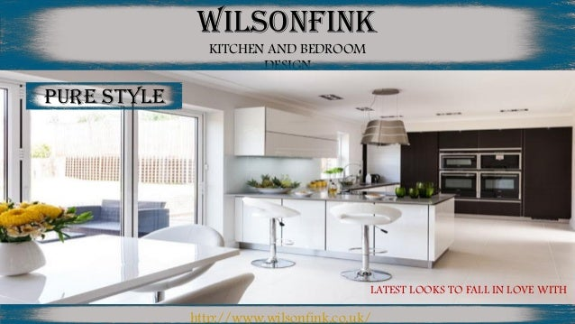 WILSONFINK KITCHEN AND BEDROOM DESIGN PURE STYLE LATEST LOOKS TO FALL IN LOVE WITH http://www.wilsonfink.co.uk/