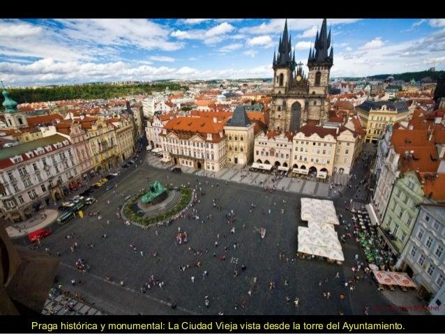 Praga histórica y monumental: La Ciudad Vieja vista desde la torre del Ayuntamiento.