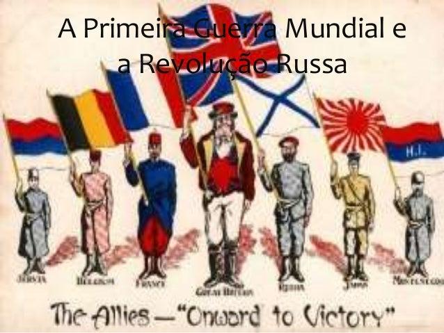 A Primeira Guerra Mundial e  a Revolução Russa