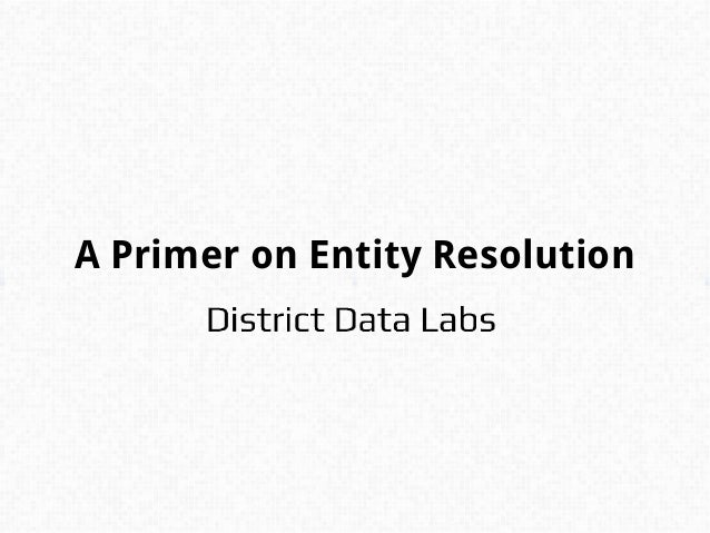 A Primer on Entity Resolution