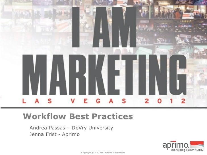 Workflow Best Practices Andrea Passas – DeVry University Jenna Frist - Aprimo                    Copyright © 2011 by Terad...
