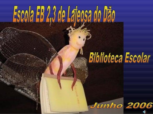 """Biblioteca/CRE de Lajeosa do Dão7 de Junho de 2006Os """"Amigos da Biblioteca""""A PRINCESA BAIXINHAapresentamde Beatrice Masini..."""