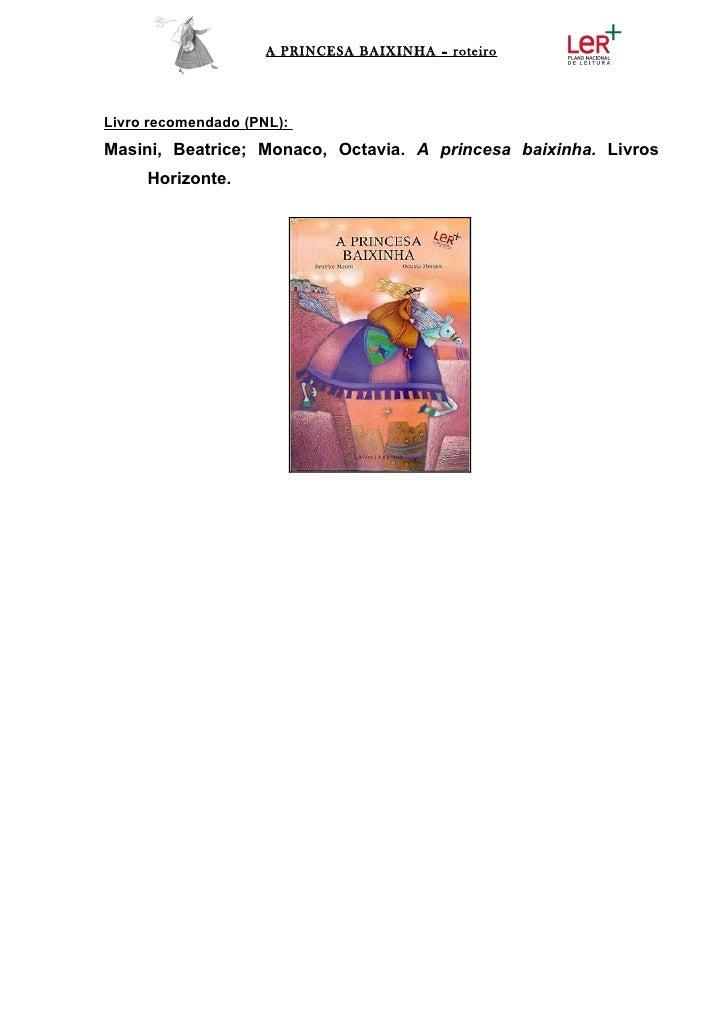 A PRINCESA BAIXINHA – roteiroLivro recomendado (PNL):Masini, Beatrice; Monaco, Octavia. A princesa baixinha. Livros     Ho...