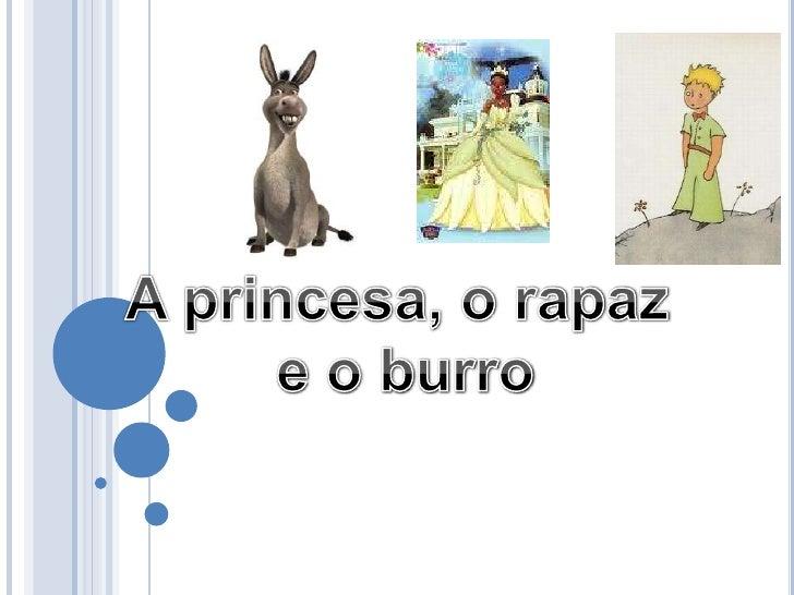 A princesa, o rapaz<br /> e o burro<br />