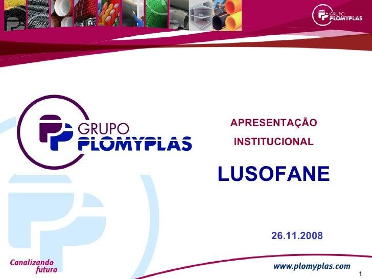 APRESENTAÇÃO INSTITUCIONAL LUSOFANE 26.11.2008