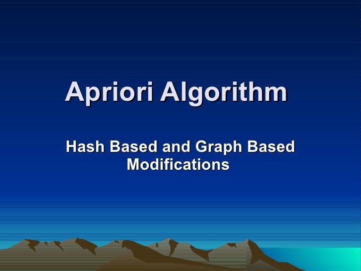 Apriori Algorithm   Hash Based and Graph Based Modifications