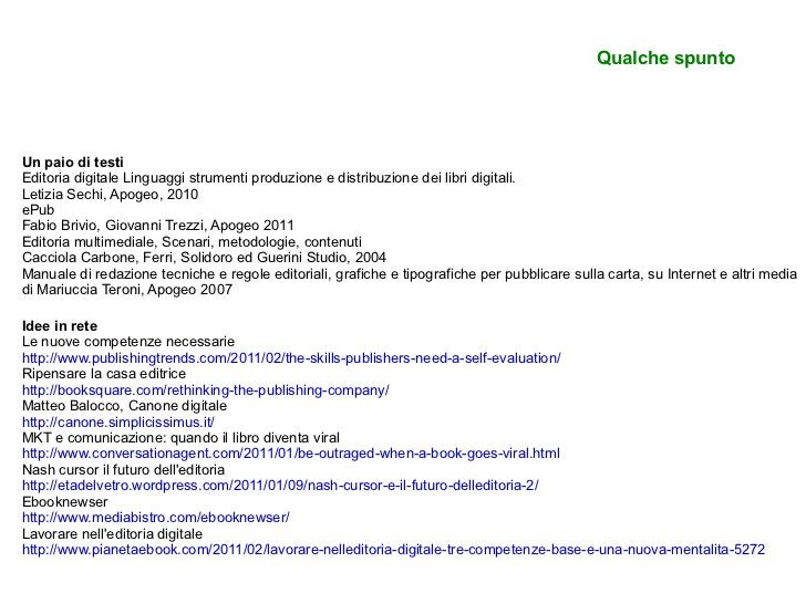 Un paio di testi Editoria digitale Linguaggi strumenti produzione e distribuzione dei libri digitali. Letizia Sechi, Apoge...