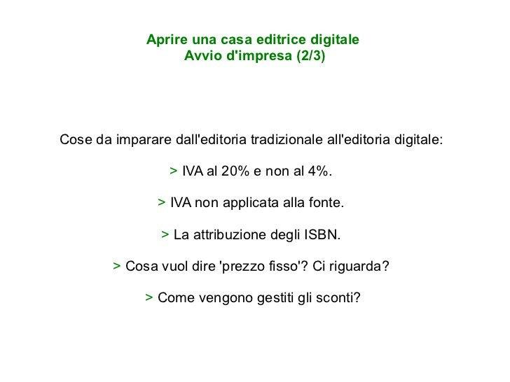 Aprire una casa editrice digitale  Avvio d'impresa (2/3) Cose da imparare dall'editoria tradizionale all'editoria digitale...