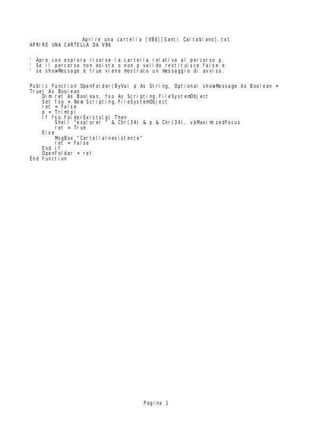 Aprire una cartella [VB6][Santi Caltabiano].txtAPRIRE UNA CARTELLA DA VB6 Apre con esplora risorse la cartella relativa al...