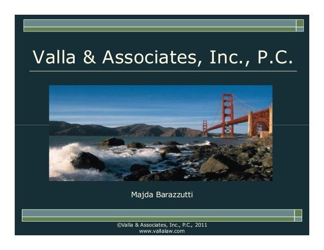 Valla & Associates, Inc., P.C.Majda Barazzutti©Valla & Associates, Inc., P.C., 2011www.vallalaw.com