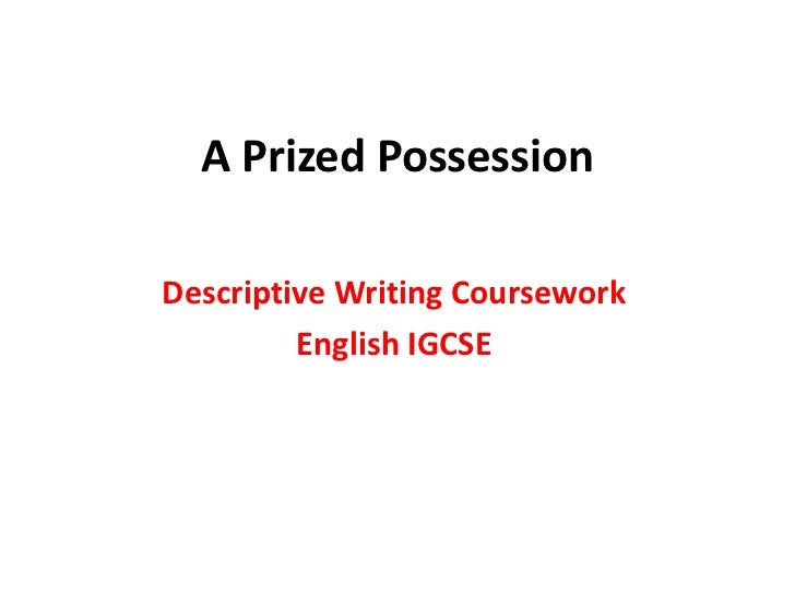a prized possession a prized possessiondescriptive writing coursework english