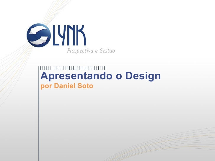Apresentando o Design  por Daniel Soto