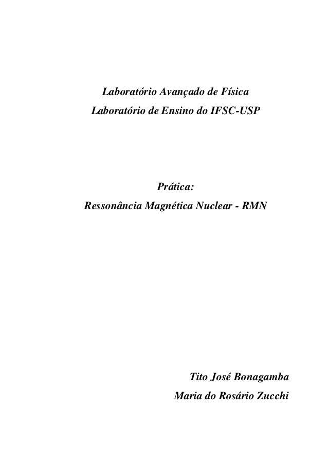 Laboratório Avançado de Física Laboratório de Ensino do IFSC-USP Prática: Ressonância Magnética Nuclear - RMN Tito José Bo...