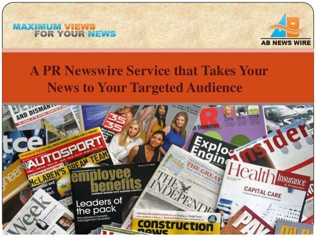 A PR Newswire Service that Takes Your   News to Your Targeted Audience