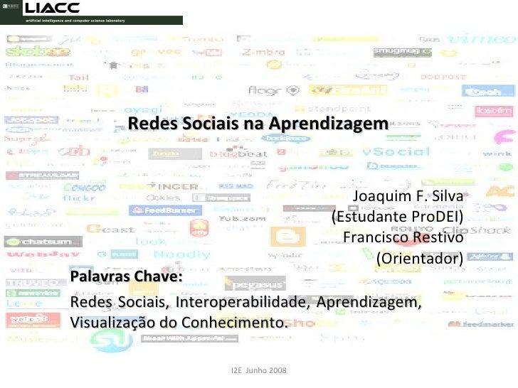 Redes Sociais na Aprendizagem  Palavras Chave:  Redes Sociais, Interoperabilidade, Aprendizagem, Visualização do Conhecime...