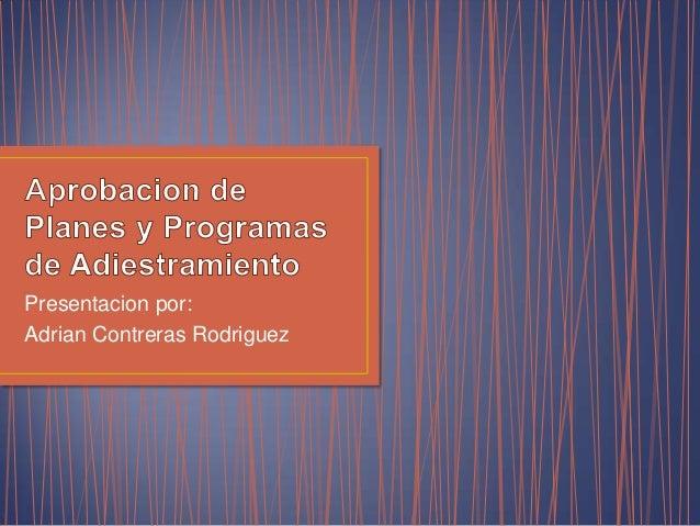 Presentacion por:Adrian Contreras Rodriguez