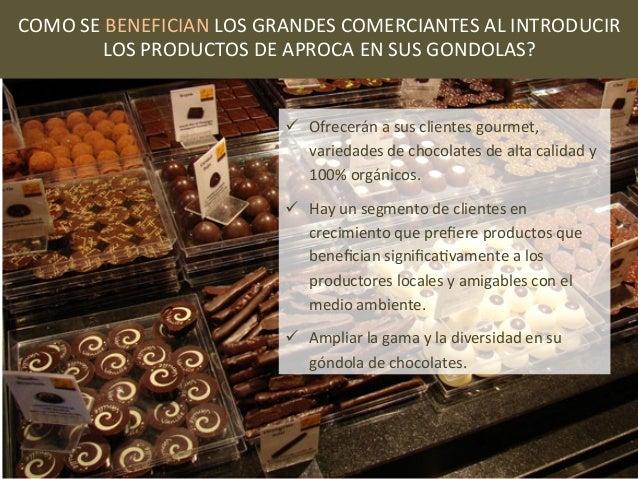 COMO SE BENEFICIAN LOS GRANDES COMERCIANTES AL INTRODUCIR             LOS PRODUCTOS DE APROCA EN ...