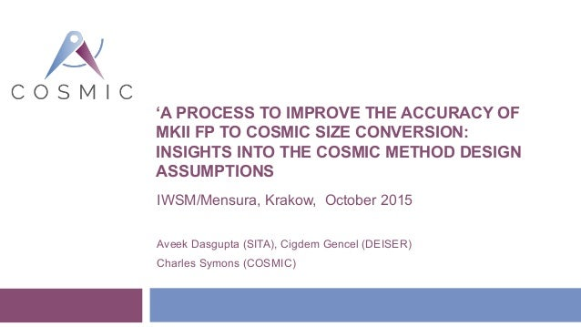 'A PROCESS TO IMPROVE THE ACCURACY OF MKII FP TO COSMIC SIZE CONVERSION: INSIGHTS INTO THE COSMIC METHOD DESIGN ASSUMPTION...
