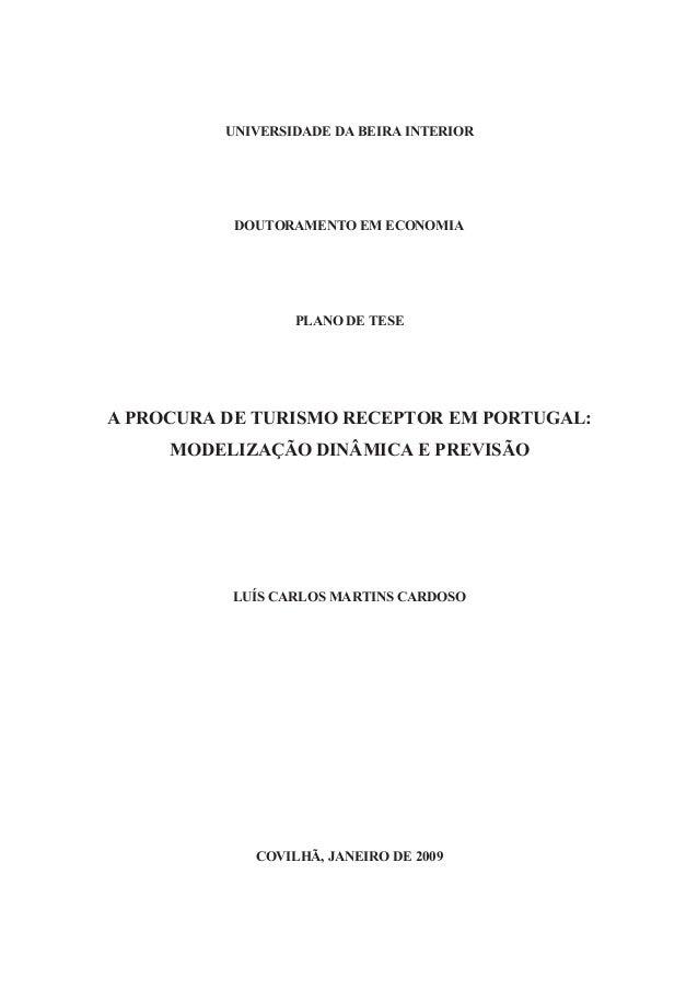 UNIVERSIDADE DA BEIRA INTERIOR DOUTORAMENTO EM ECONOMIA PLANO DE TESE A PROCURA DE TURISMO RECEPTOR EM PORTUGAL: MODELIZAÇ...