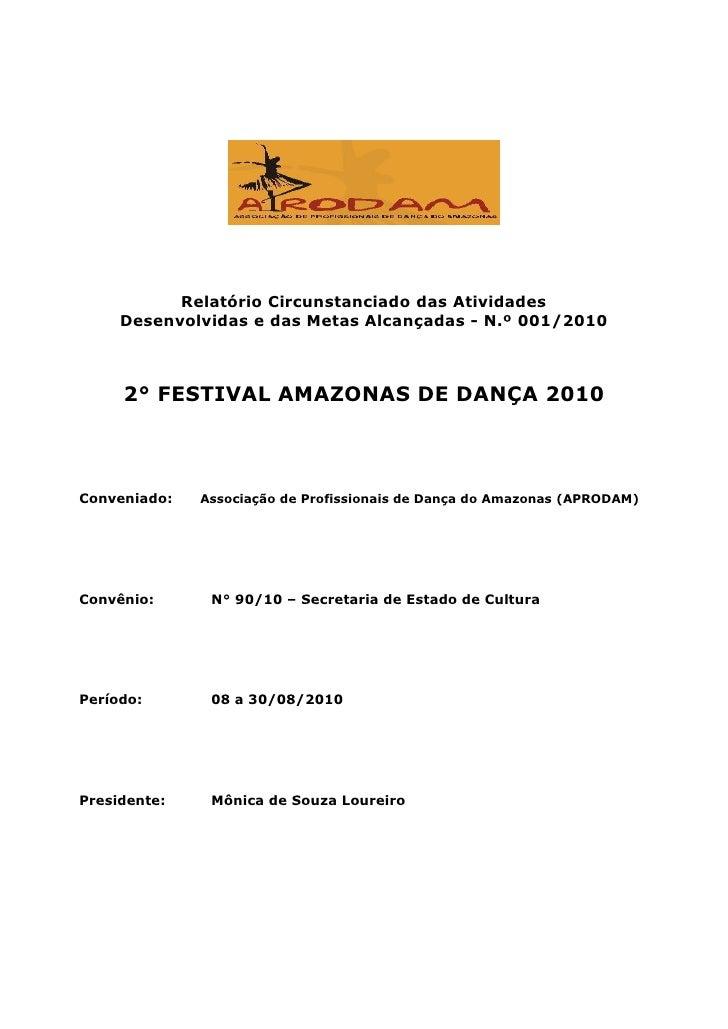 Relatório Circunstanciado das Atividades     Desenvolvidas e das Metas Alcançadas - N.º 001/2010     2° FESTIVAL AMAZONAS ...