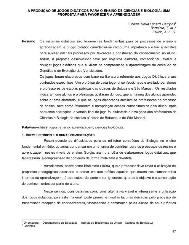 A PRODUÇÀO DE JOGOS DIDÁTICOS PARA O ENSINO DE CIÊNCIAS E BIOLOGIA: UMA                    PROPOSTA PARA FAVORECER A APREN...