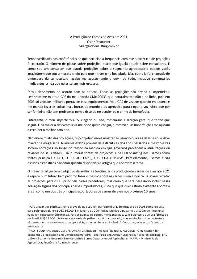 A Produção de Carnes de Aves em 2021 Osler Desouzart osler@odconsulting.com.br Tenho verificado nas conferências de que pa...