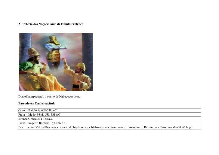 A Profecia das Nações: Guia de Estudo ProféticoDaniel interpretando o sonho de Nabucodonosor.Baseado em Daniel capítuloOur...
