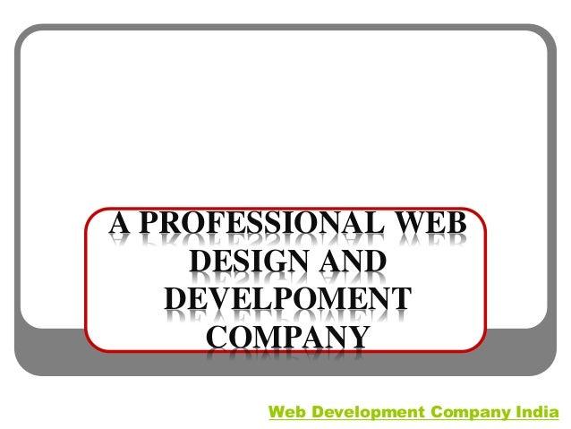 A PROFESSIONAL WEB DESIGN AND DEVELPOMENT COMPANY Web Development Company India