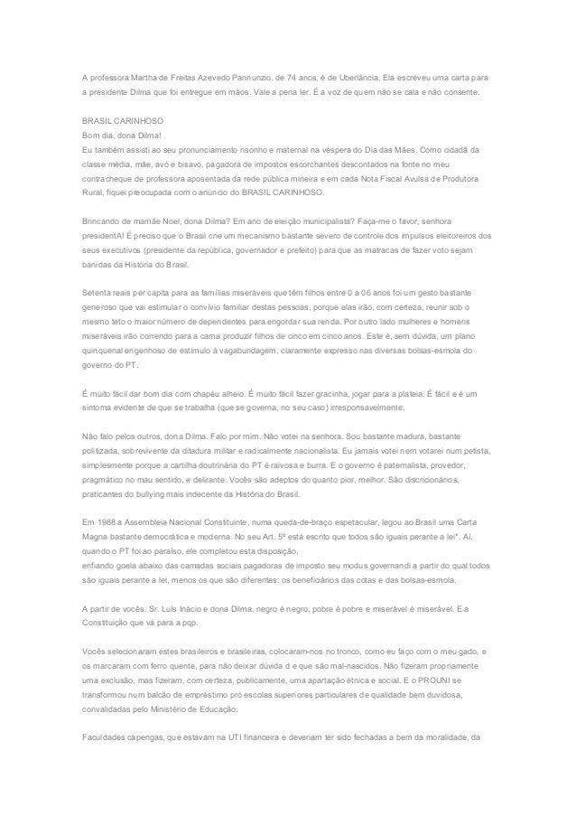 A professora Martha de Freitas Azevedo Pannunzio, de 74 anos, é de Uberlância. Ela escreveu uma carta paraa presidente Dil...