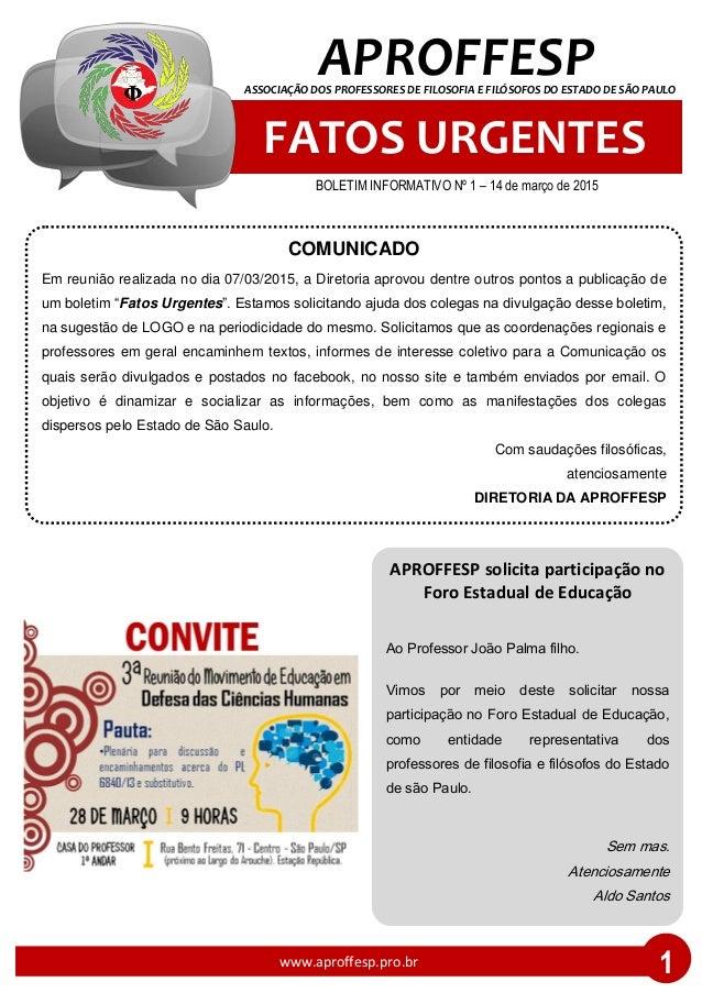 FATOS URGENTES ASSOCIAÇÃO DOS PROFESSORES DE FILOSOFIA E FILÓSOFOS DO ESTADO DE SÃO PAULO APROFFESP BOLETIM INFORMATIVO Nº...