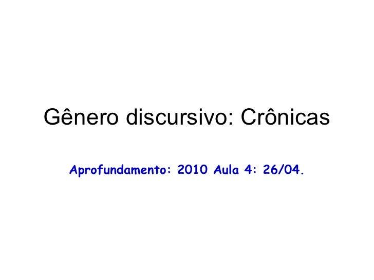 Gênero discursivo: Crônicas Aprofundamento: 2010 Aula 4: 26/04.