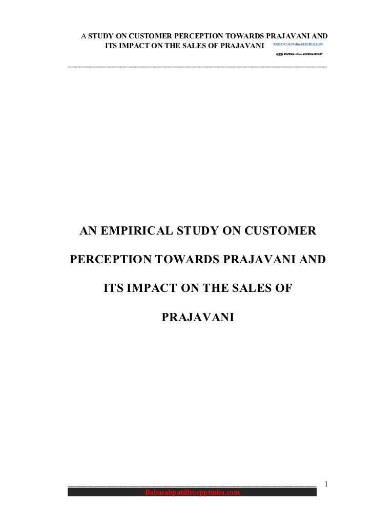 A STUDY ON CUSTOMER PERCEPTION TOWARDS PRAJAVANI AND        ITS IMPACT ON THE SALES OF PRAJAVANI__________________________...