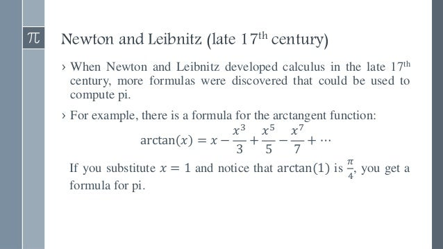 Machin's Formula (early 18th century) › Using the arctangent function to calculate pi is not useful because it takes too m...