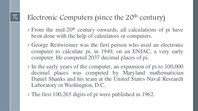 Continued… › In 1989, the Chudnovsky brothers correctly computed pi to over 1 billion decimal places on the supercomputer ...