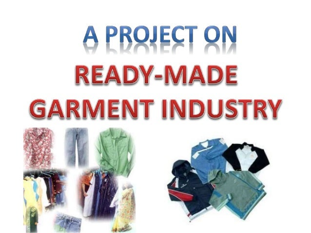 readymade garments project readymade garments factory