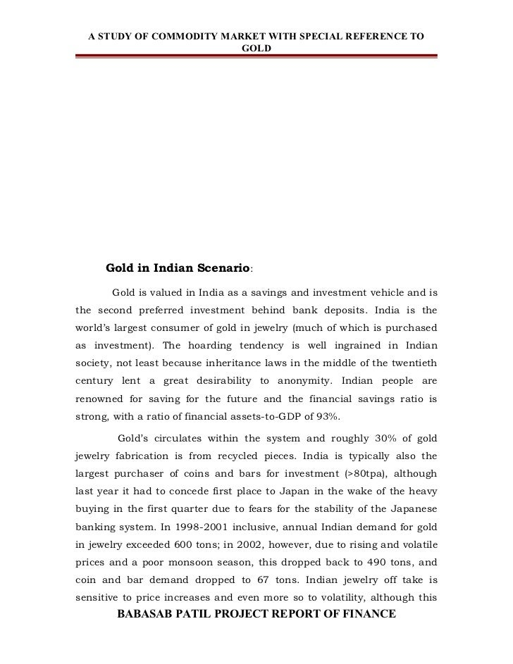 a study on investment in commodity Impact from a different angle and focuses on a unique feature of commodity index investment unlike equity index funds that invest directly in the underlying assets, commodity index funds obtain price exposure by entering long positions in futures contracts.