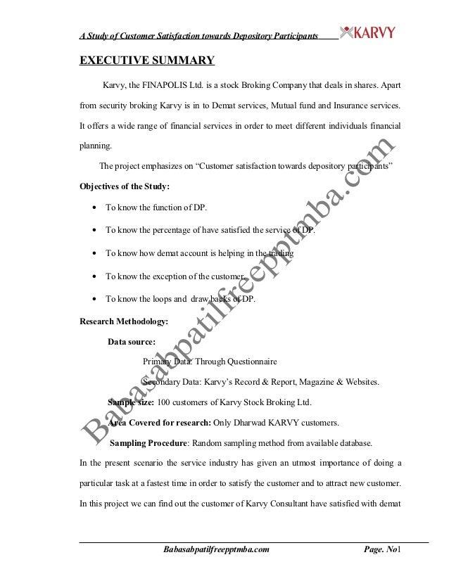 A Study of Customer Satisfaction towards Depository ParticipantsEXECUTIVE SUMMARY       Karvy, the FINAPOLIS Ltd. is a sto...