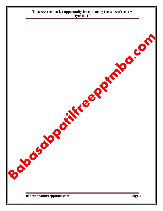 To access the market opportunity for enhancing the sales of the new Hyundai i10 Babasabpatilfreepptmba.com Page 1