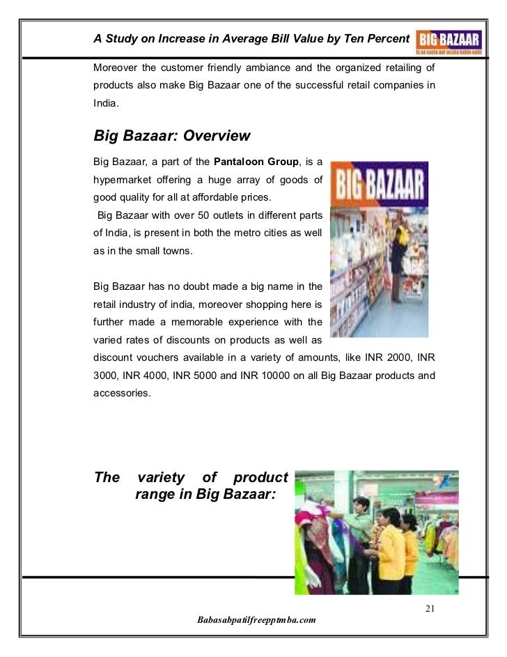business overview of big bazaar Presentation on big bazaar - authorstream presentation (fresh and trends) unorganized retail also appears to be a threat to big bazaar's business.